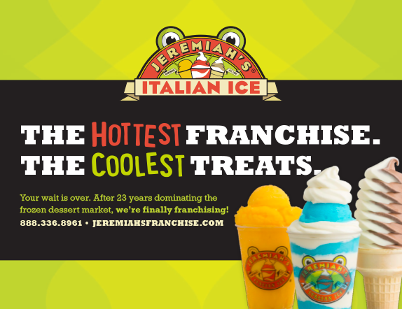 The Hottest Franchise, The Coolest Treats. Jeremiah's Italian Ice Franchise